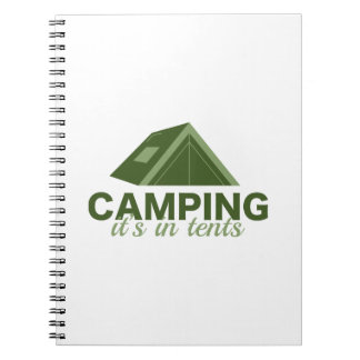 Camping It's In Tents Notebooks