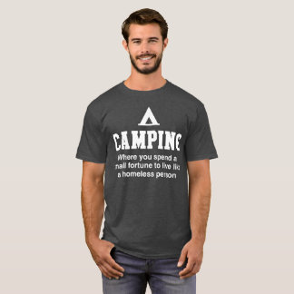 CAMPING Where you spend a small fortune humorous T-Shirt