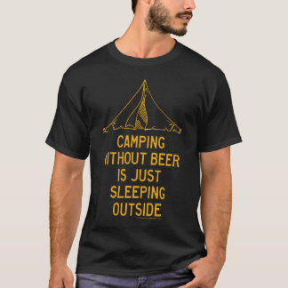 Camping Without Beer T-Shirt