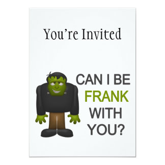 "Can I Be Frank With You 5"" X 7"" Invitation Card"