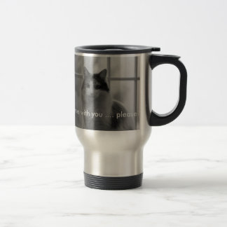 Can I come with you...please? Travel Mug