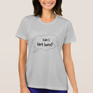 Can I fart here Funny Thinking Balloon T-Shirt