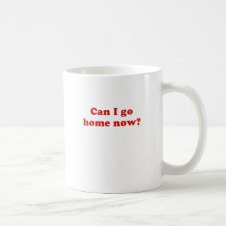 Can I Go Home Now Coffee Mug
