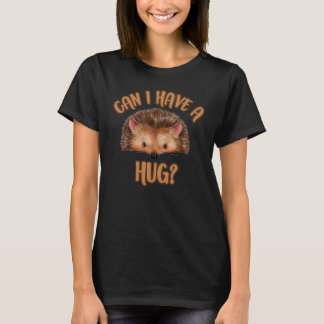 Can I Have A Hug, Hedgehog T-shirt