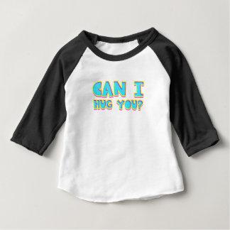 Can I Hug you? Baby T-Shirt