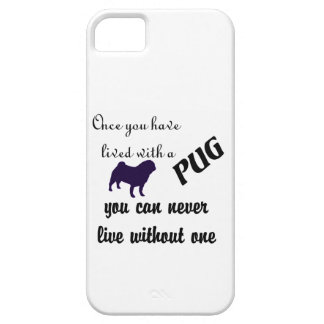 can never live without a pug iPhone 5 case