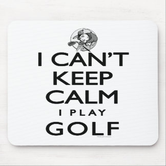 Can t Keep Calm Ladie s Golf Mousepads