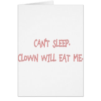 Can`t  Sleep, Clown Will Eat Me Card