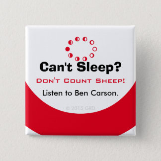 Can't Sleep Don't Count Sheep Listen to Ben Carson 2 Inch Square Button