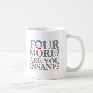 Can You Afford 4 More Years? Coffee Mug