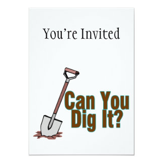 "Can You Dig It 5"" X 7"" Invitation Card"