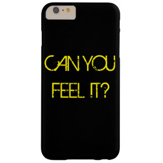 CAN YOU FEEL IT BARELY THERE iPhone 6 PLUS CASE