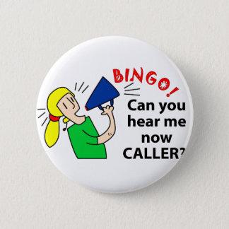 Can you hear me now bingo caller? 2 inch round button