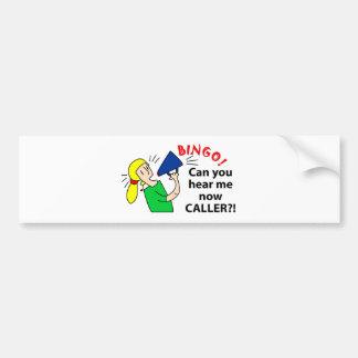 Can you hear me now bingo caller? bumper sticker