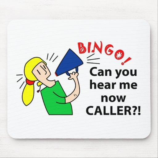 Can you hear me now bingo caller? mousepads