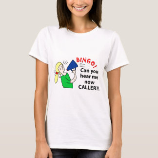 Can you hear me now bingo caller? T-Shirt