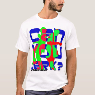 Can You Jerk? T-Shirt