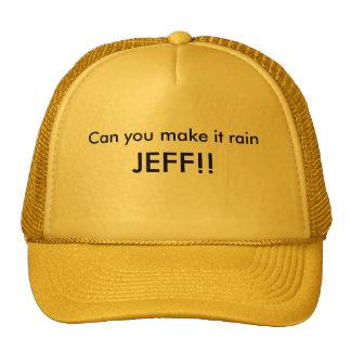 Can you make it rain, JEFF!! Trucker Hat
