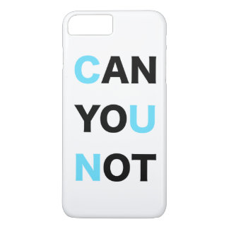 CAN YOU NOT iPhone 7 PLUS CASE