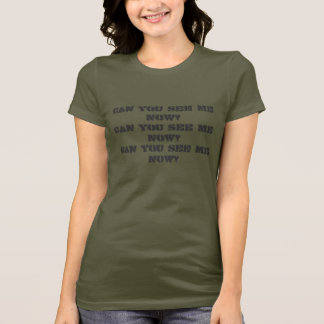 Can You See Me Now Camo Tee
