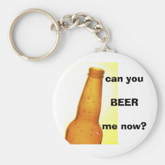 can youBEER me now? Keychain