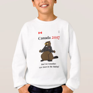 Canada 150 in 2017 Bad Sweatshirt