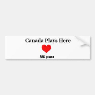 Canada 150 in 2017 Canada Plays Here Bumper Sticker