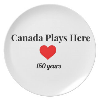 Canada 150 in 2017 Canada Plays Here Dinner Plates