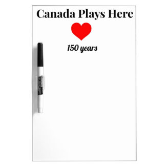 Canada 150 in 2017 Canada Plays Here Dry Erase Board