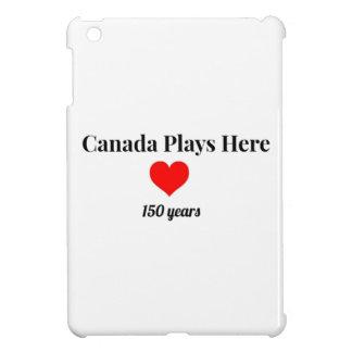 Canada 150 in 2017 Canada Plays Here iPad Mini Cases