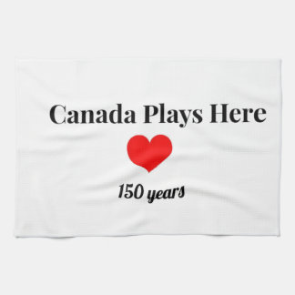 Canada 150 in 2017 Canada Plays Here Kitchen Towels