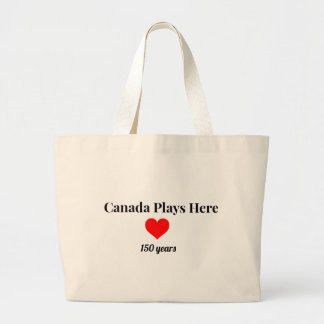 Canada 150 in 2017 Canada Plays Here Large Tote Bag