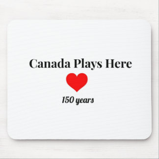 Canada 150 in 2017 Canada Plays Here Mouse Pad