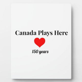 Canada 150 in 2017 Canada Plays Here Plaque