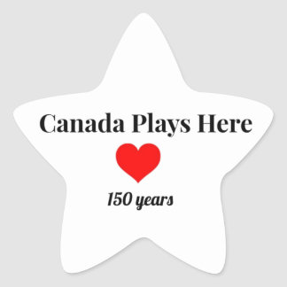 Canada 150 in 2017 Canada Plays Here Star Sticker