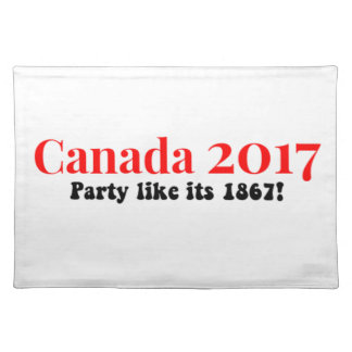 Canada 150 in 2017 Party Like 1867 Placemat