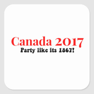 Canada 150 in 2017 Party Like 1867 Square Sticker