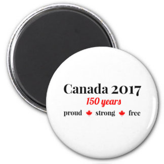 Canada 150 in 2017 Proud and Free 2 Inch Round Magnet