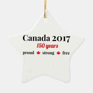 Canada 150 in 2017 Proud and Free Ceramic Ornament