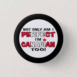 Canada Day- Im Canadian 1 Inch Round Button