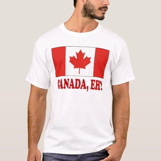 CANADA,EH? T-Shirt