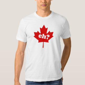 Canada eh? t shirts