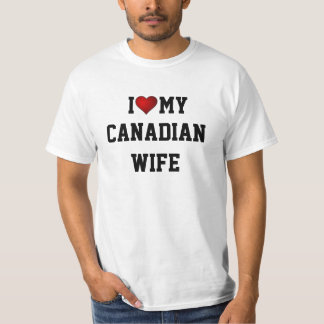 CANADA: I LOVE MY CANADIAN WIFE t-shirt