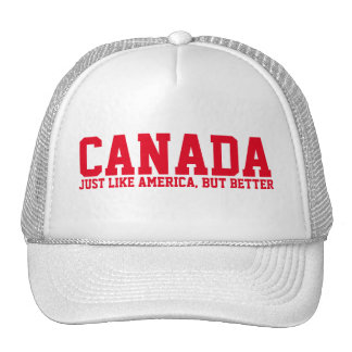 CANADA JUST LIKE AMERICA, BUT BETTER TRUCKER HAT