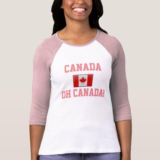 Canada Oh Canada -- T- shirt Canada
