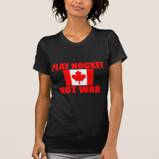 CANADA-PLAY HOCKEY NOT WAR SHIRT
