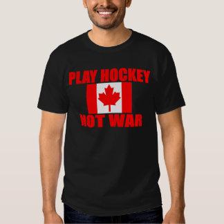 CANADA-PLAY HOCKEY NOT WAR T SHIRT