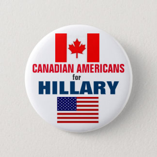 Canadian Americans for Hillary 2016 2 Inch Round Button