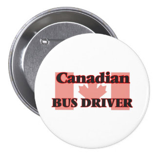 Canadian Bus Driver 3 Inch Round Button