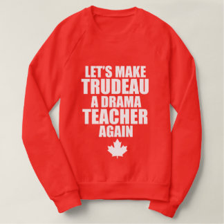 Canadian Drama Teacher Sweatshirt